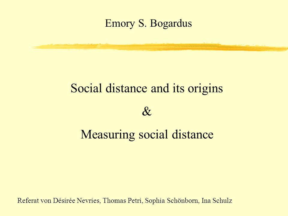 Social distance and its origins & Measuring social distance