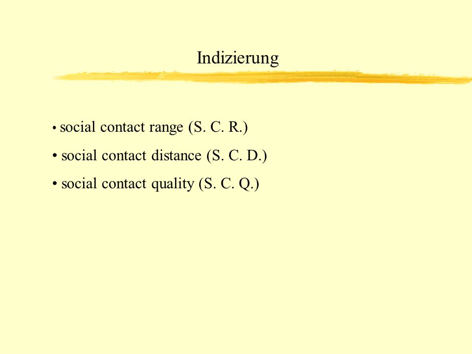Indizierung social contact distance (S. C. D.)