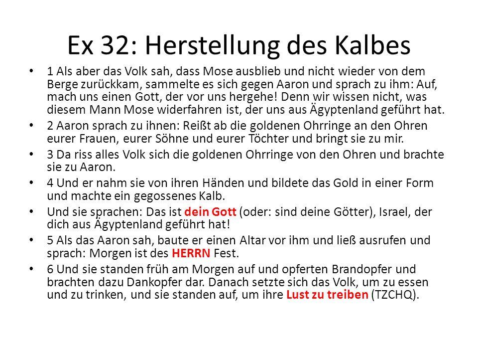 Ex 32: Herstellung des Kalbes