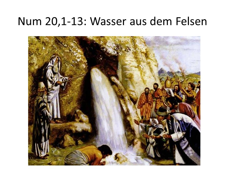 Num 20,1-13: Wasser aus dem Felsen
