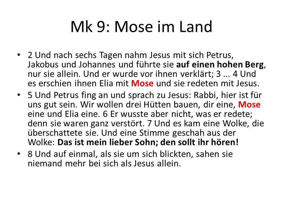 Mk 9: Mose im Land