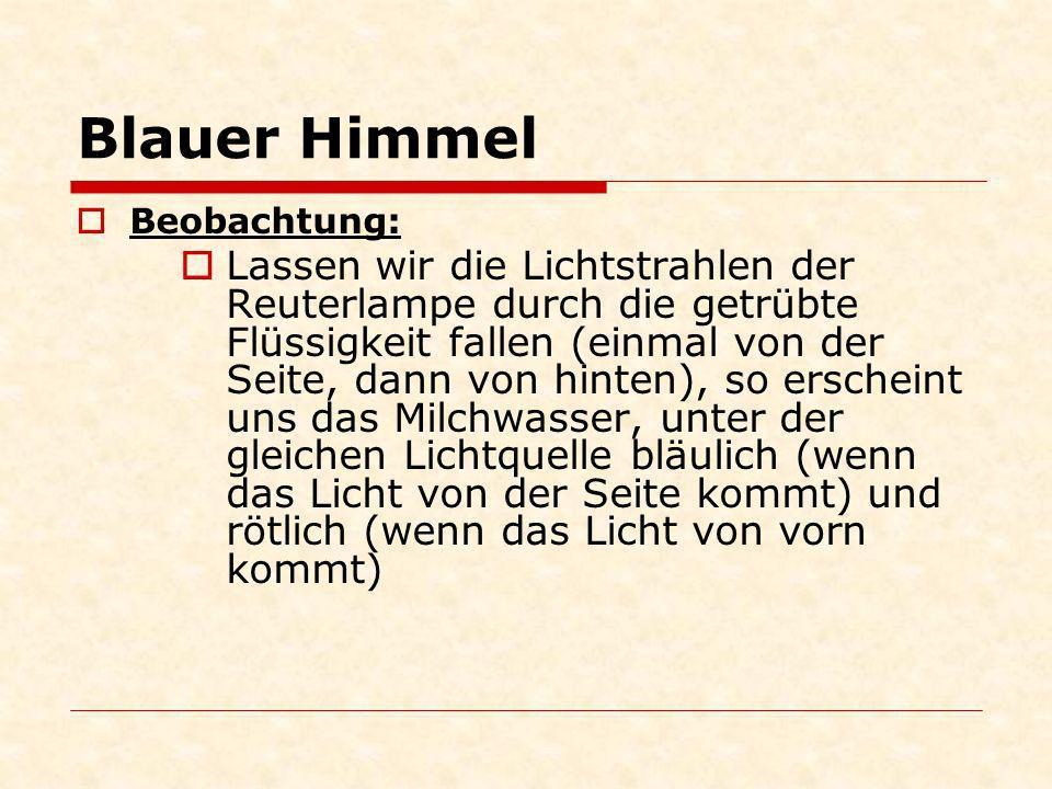 Blauer HimmelBeobachtung: