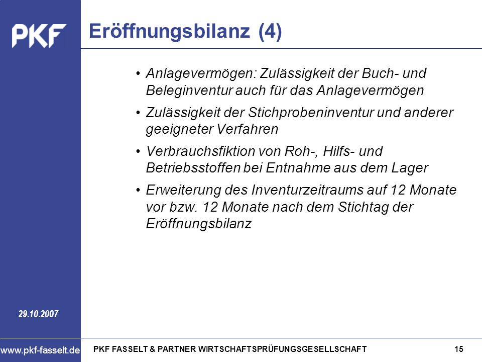 Eröffnungsbilanz (4) Anlagevermögen: Zulässigkeit der Buch- und Beleginventur auch für das Anlagevermögen.