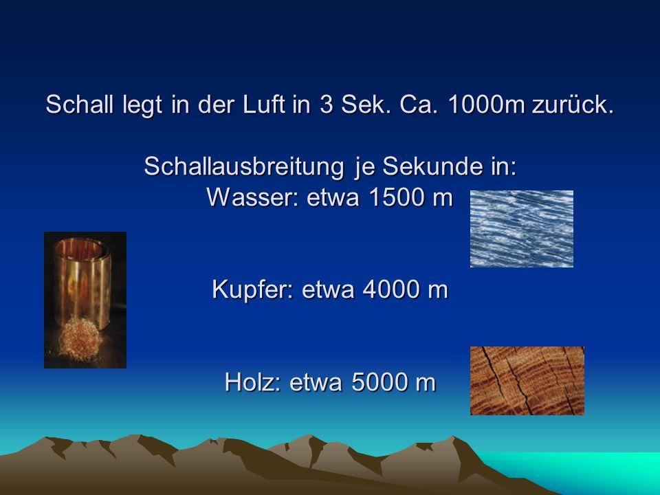 Schall legt in der Luft in 3 Sek. Ca. 1000m zurück