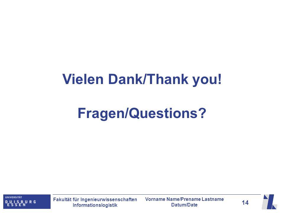 Vielen Dank/Thank you! Fragen/Questions