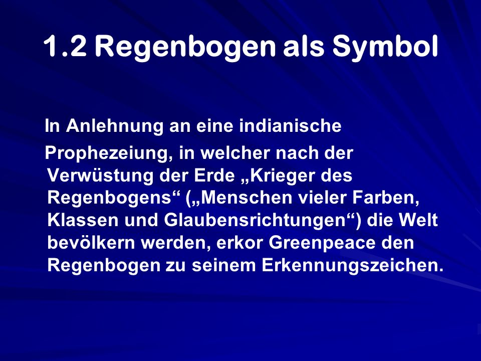 1.2 Regenbogen als Symbol In Anlehnung an eine indianische