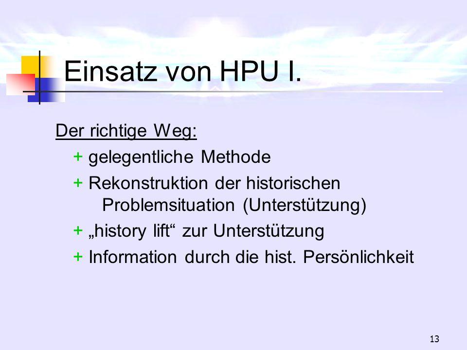 Einsatz von HPU I. Der richtige Weg: + gelegentliche Methode