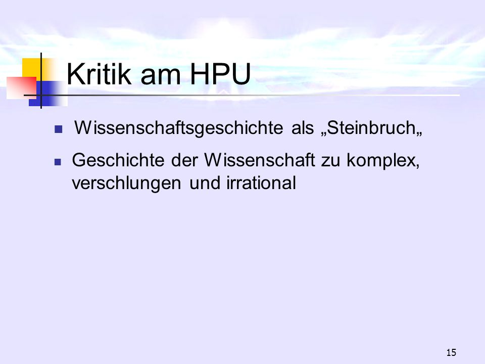 "Kritik am HPU Wissenschaftsgeschichte als ""Steinbruch"""