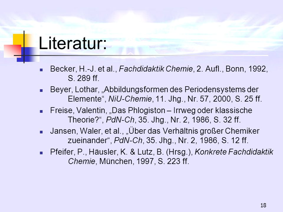 Literatur: Becker, H.-J. et al., Fachdidaktik Chemie, 2. Aufl., Bonn, 1992, S. 289 ff.
