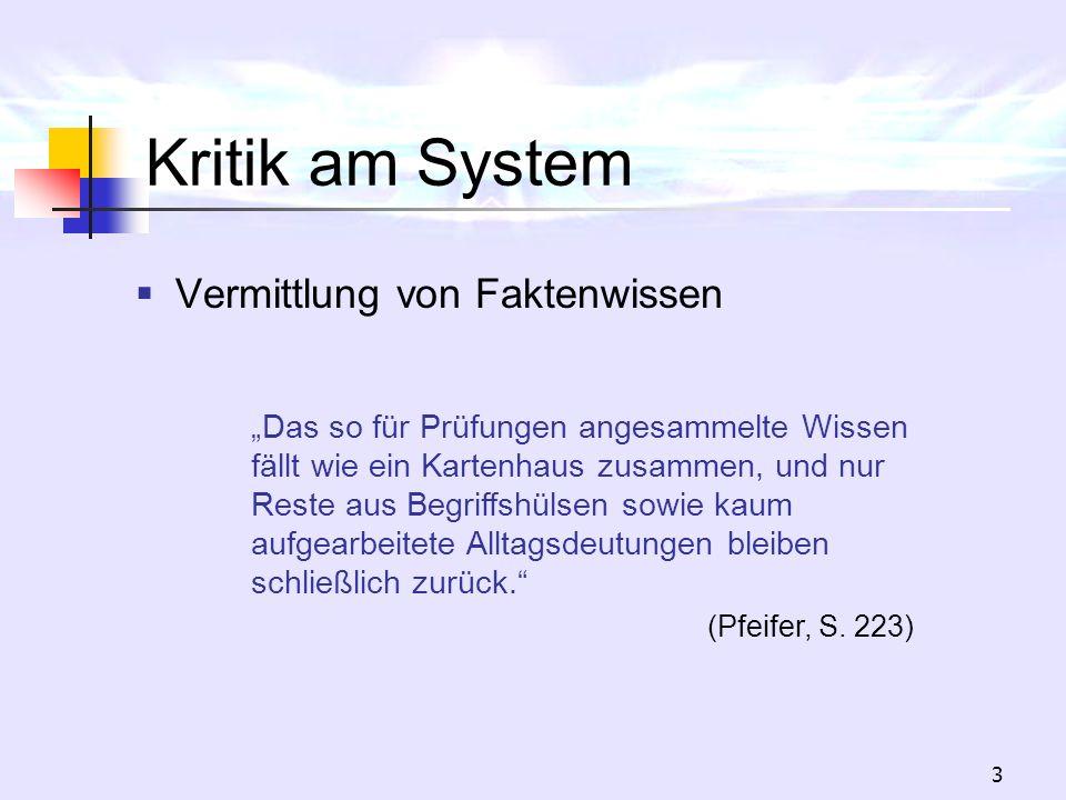 Kritik am System Vermittlung von Faktenwissen