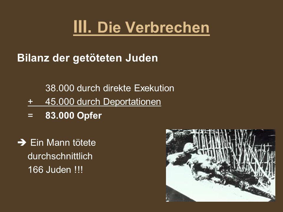 III. Die Verbrechen Bilanz der getöteten Juden