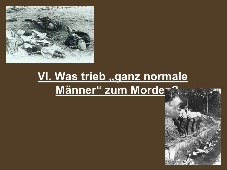 """VI. Was trieb """"ganz normale Männer zum Morden"""