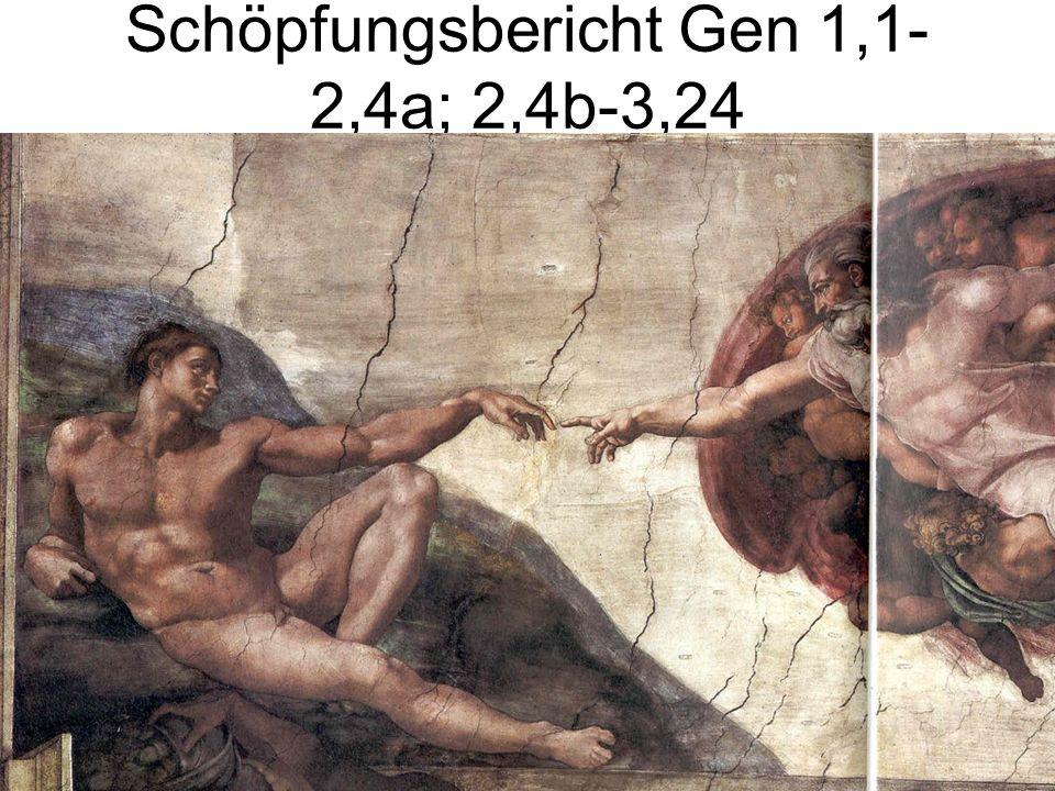 Schöpfungsbericht Gen 1,1-2,4a; 2,4b-3,24