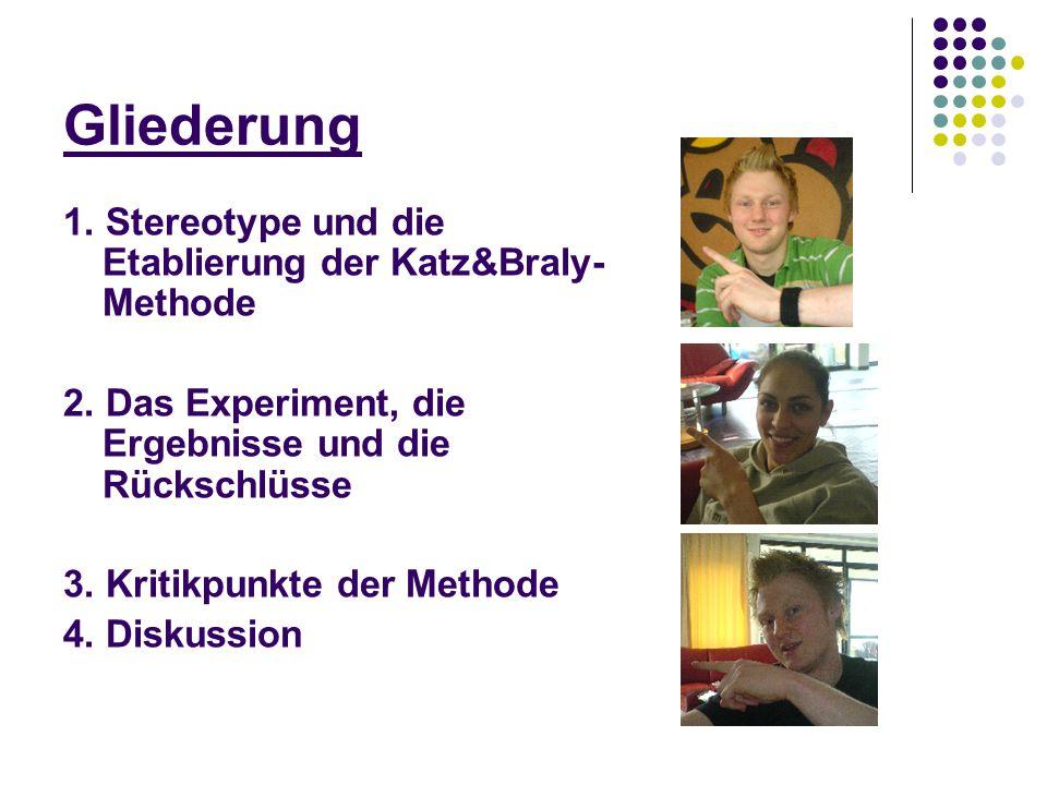 Gliederung 1. Stereotype und die Etablierung der Katz&Braly-Methode