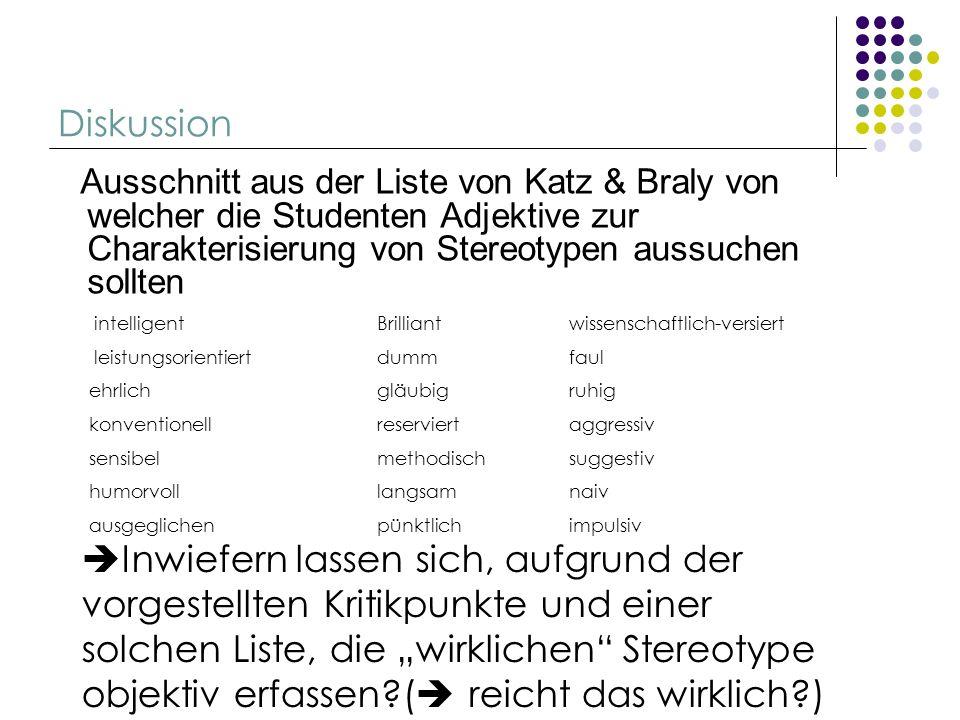Diskussion Ausschnitt aus der Liste von Katz & Braly von welcher die Studenten Adjektive zur Charakterisierung von Stereotypen aussuchen sollten.