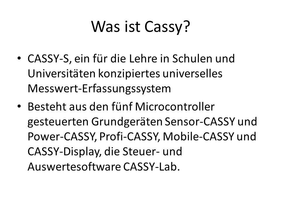 Was ist Cassy CASSY-S, ein für die Lehre in Schulen und Universitäten konzipiertes universelles Messwert-Erfassungssystem.