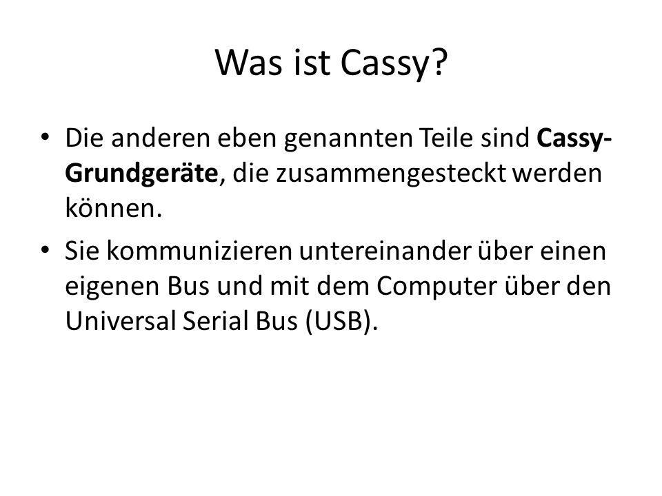 Was ist Cassy Die anderen eben genannten Teile sind Cassy-Grundgeräte, die zusammengesteckt werden können.