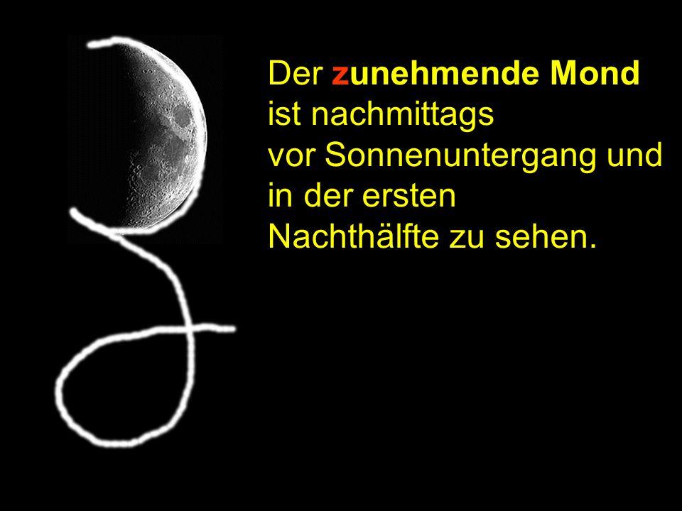 Merkregel 1 Der zunehmende Mond ist nachmittags