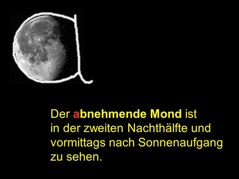 Merkregel2 Der abnehmende Mond ist in der zweiten Nachthälfte und