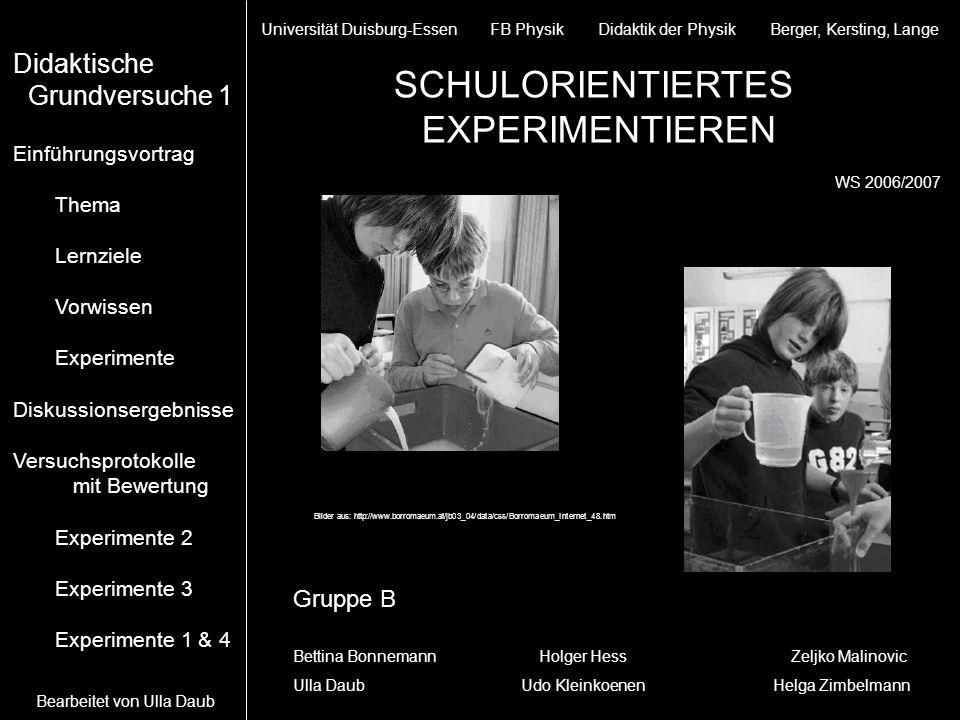 SCHULORIENTIERTES EXPERIMENTIEREN Didaktische Grundversuche 1 Gruppe B