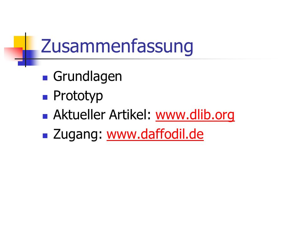 Zusammenfassung Grundlagen Prototyp Aktueller Artikel: www.dlib.org