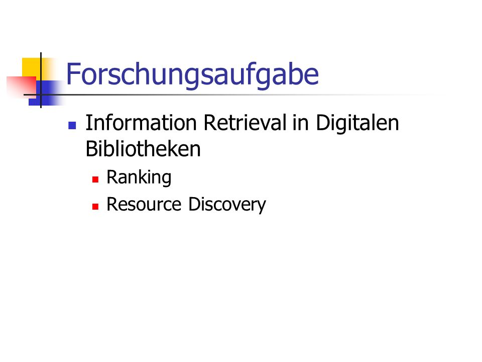 Forschungsaufgabe Information Retrieval in Digitalen Bibliotheken