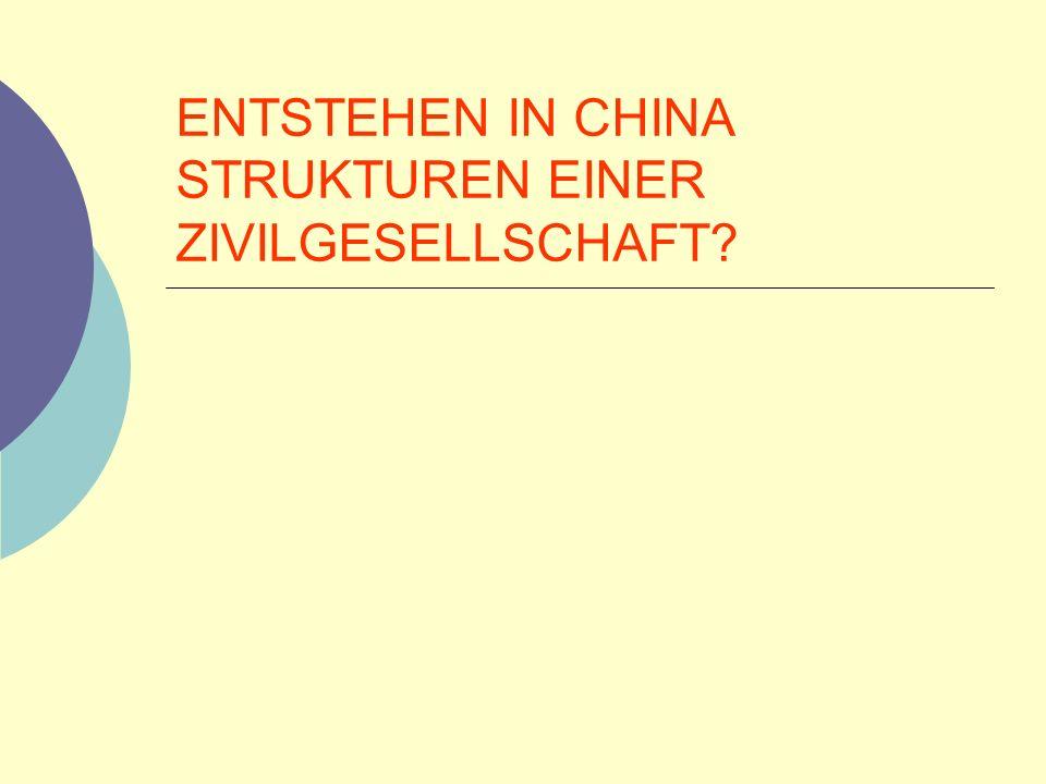 ENTSTEHEN IN CHINA STRUKTUREN EINER ZIVILGESELLSCHAFT
