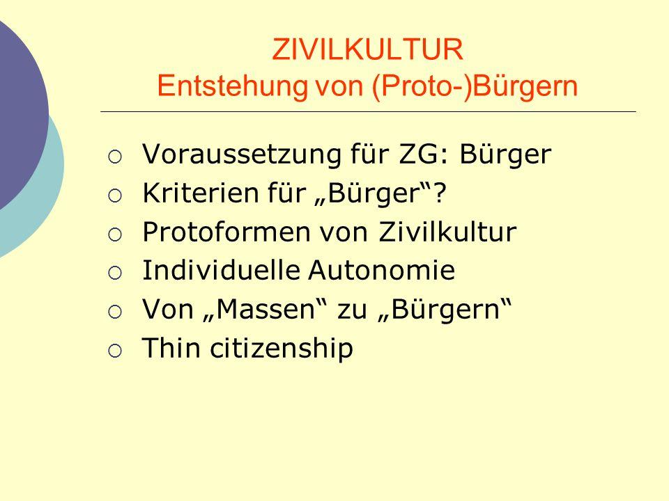 ZIVILKULTUR Entstehung von (Proto-)Bürgern