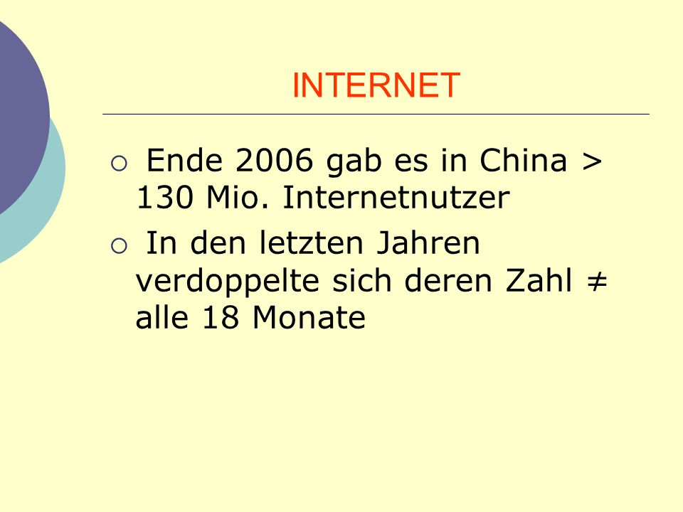 INTERNET Ende 2006 gab es in China > 130 Mio. Internetnutzer
