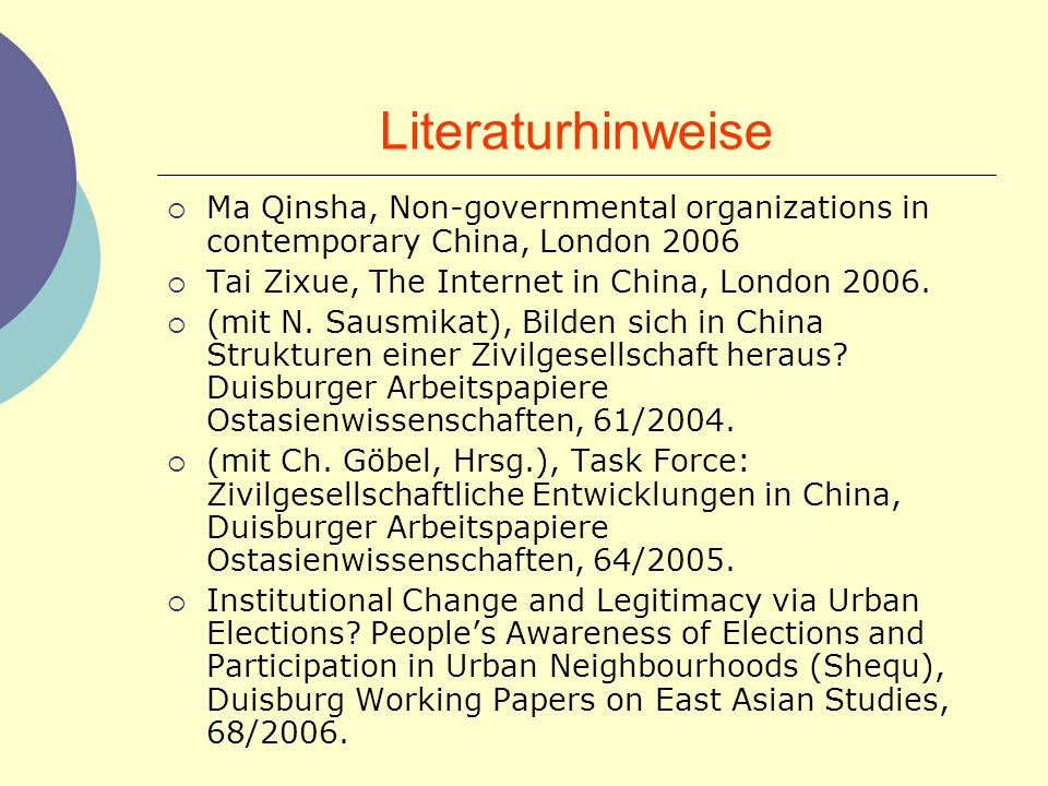 Literaturhinweise Ma Qinsha, Non-governmental organizations in contemporary China, London 2006. Tai Zixue, The Internet in China, London 2006.