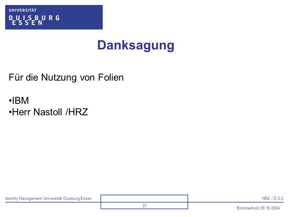 Danksagung Für die Nutzung von Folien IBM Herr Nastoll /HRZ