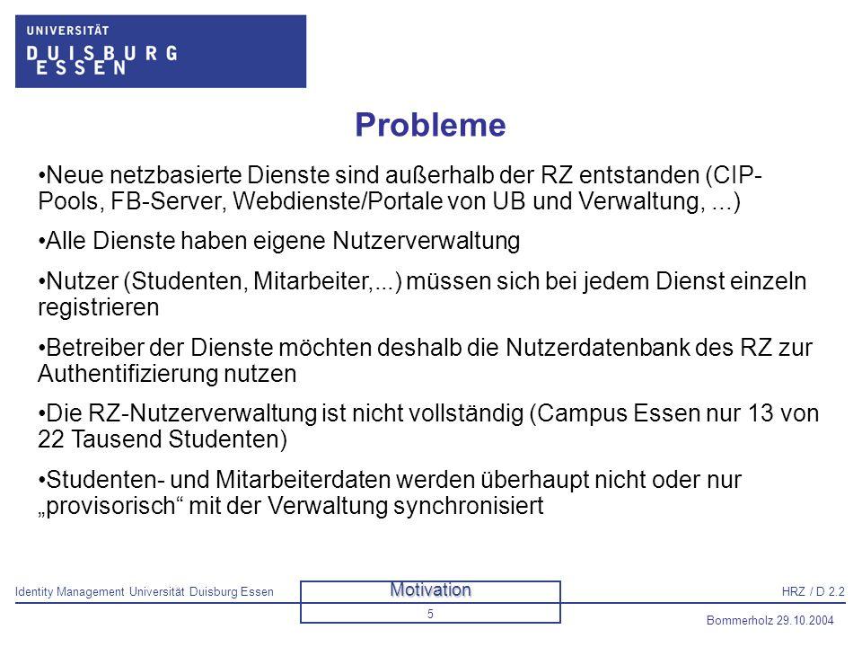 Probleme Neue netzbasierte Dienste sind außerhalb der RZ entstanden (CIP-Pools, FB-Server, Webdienste/Portale von UB und Verwaltung, ...)