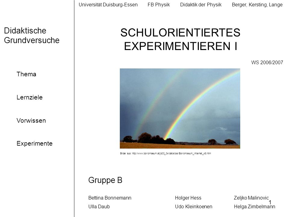 SCHULORIENTIERTES EXPERIMENTIEREN I Didaktische Grundversuche Gruppe B