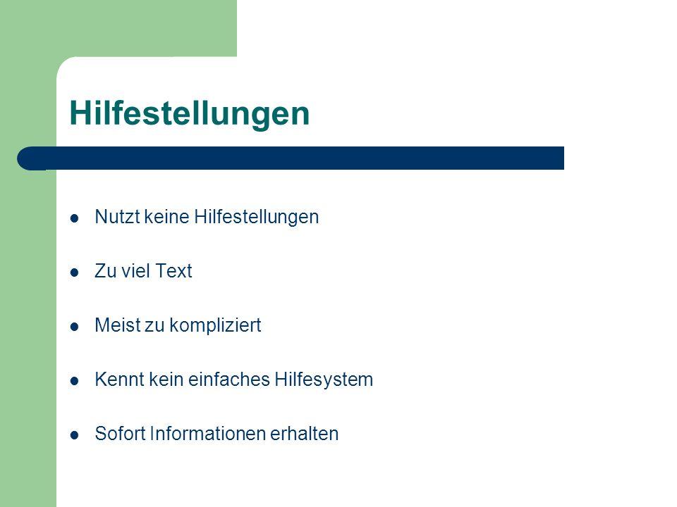 Hilfestellungen Nutzt keine Hilfestellungen Zu viel Text