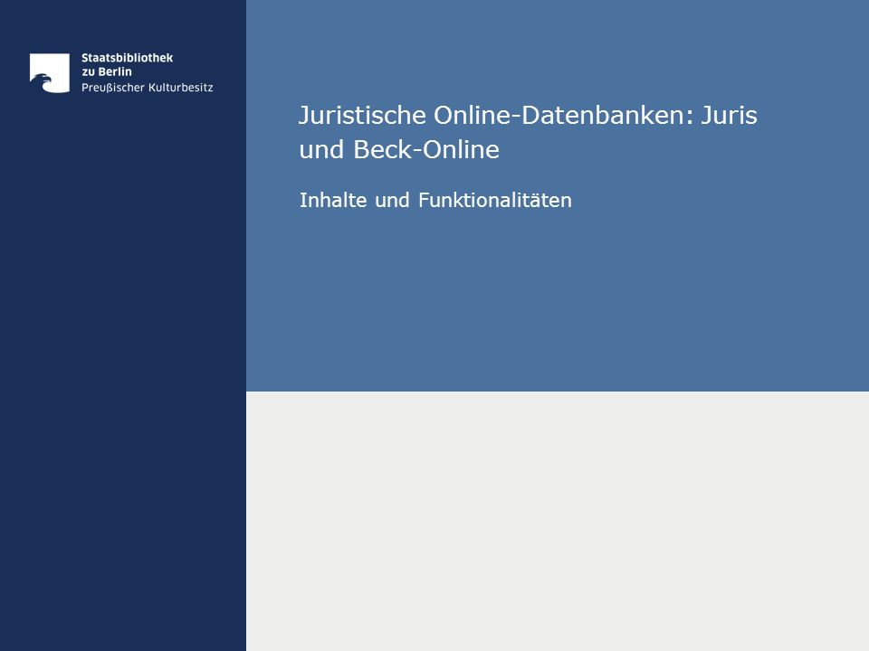 Juristische Online-Datenbanken: Juris und Beck-Online