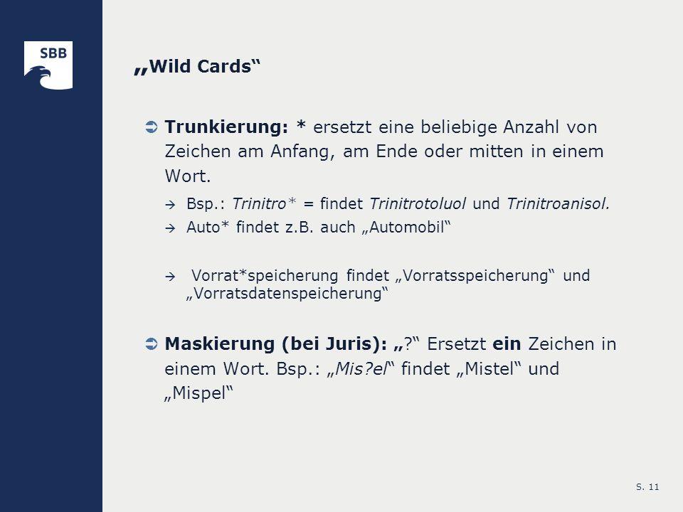 """""""Wild Cards Trunkierung: * ersetzt eine beliebige Anzahl von Zeichen am Anfang, am Ende oder mitten in einem Wort."""