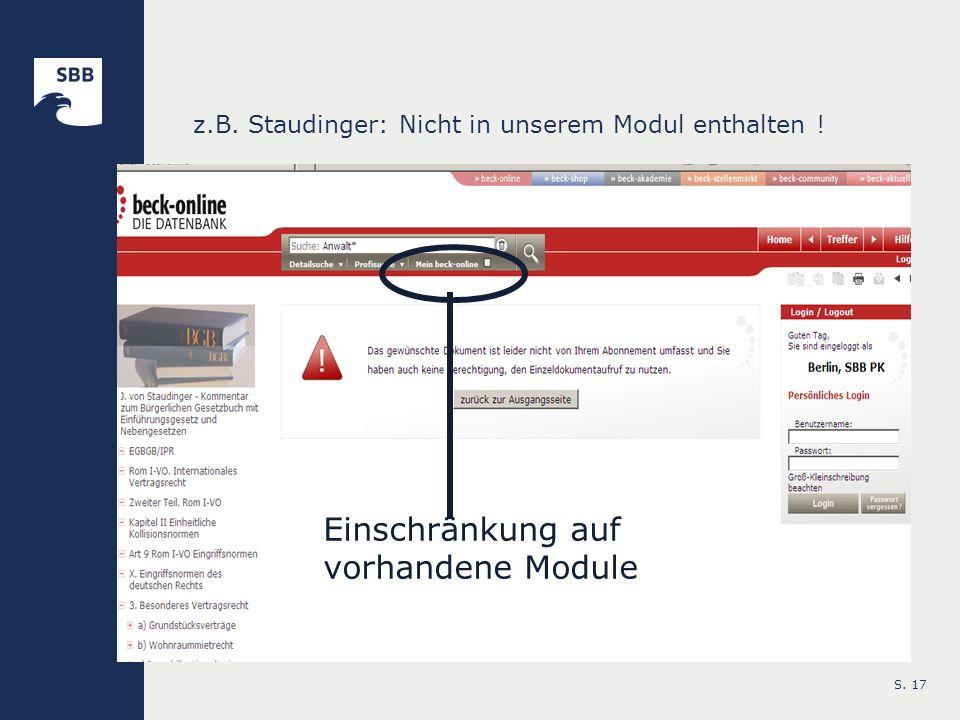 z.B. Staudinger: Nicht in unserem Modul enthalten !