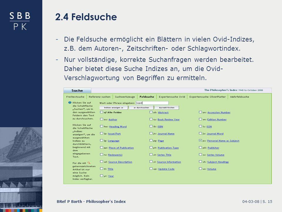 2.4 Feldsuche Die Feldsuche ermöglicht ein Blättern in vielen Ovid-Indizes, z.B. dem Autoren-, Zeitschriften- oder Schlagwortindex.