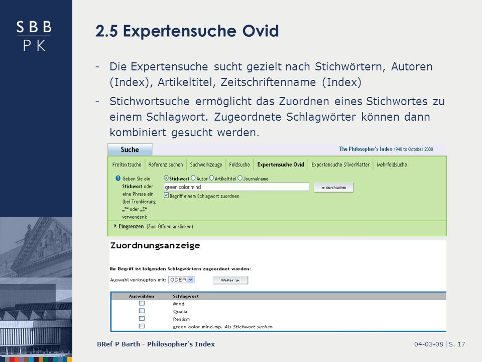 2.5 Expertensuche Ovid Die Expertensuche sucht gezielt nach Stichwörtern, Autoren (Index), Artikeltitel, Zeitschriftenname (Index)