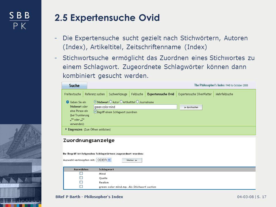 2.5 Expertensuche OvidDie Expertensuche sucht gezielt nach Stichwörtern, Autoren (Index), Artikeltitel, Zeitschriftenname (Index)