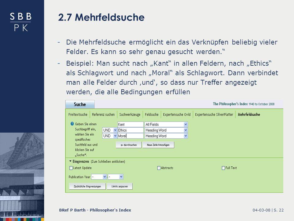 2.7 Mehrfeldsuche Die Mehrfeldsuche ermöglicht ein das Verknüpfen beliebig vieler Felder. Es kann so sehr genau gesucht werden.