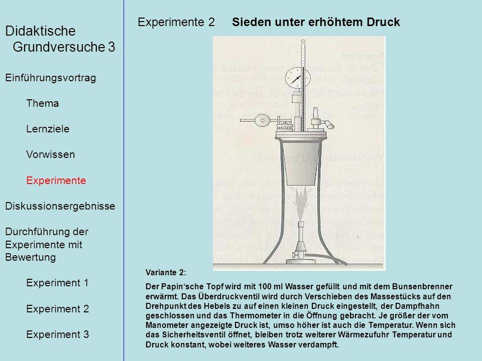 Didaktische Grundversuche 3 Experimente 2 Sieden unter erhöhtem Druck