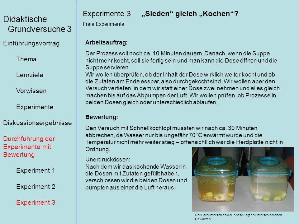 """Didaktische Grundversuche 3 Experimente 3 """"Sieden gleich """"Kochen"""