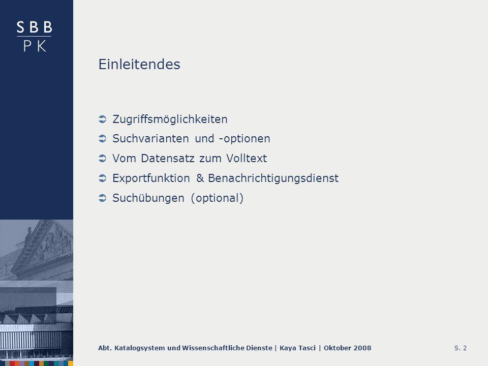 Einleitendes Zugriffsmöglichkeiten Suchvarianten und -optionen