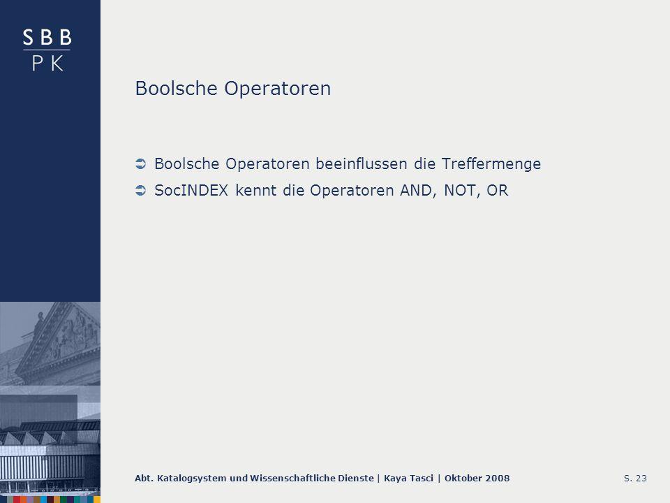 Boolsche Operatoren Boolsche Operatoren beeinflussen die Treffermenge