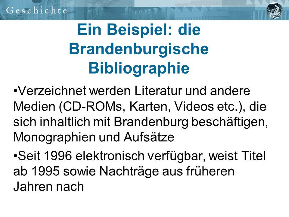 Ein Beispiel: die Brandenburgische Bibliographie