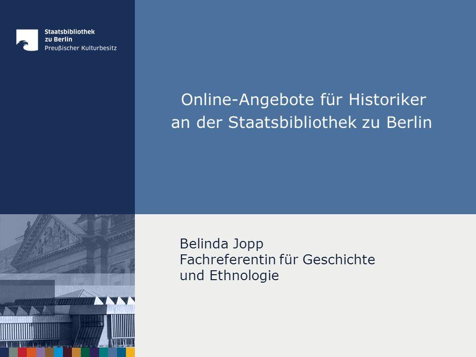 Online-Angebote für Historiker an der Staatsbibliothek zu Berlin