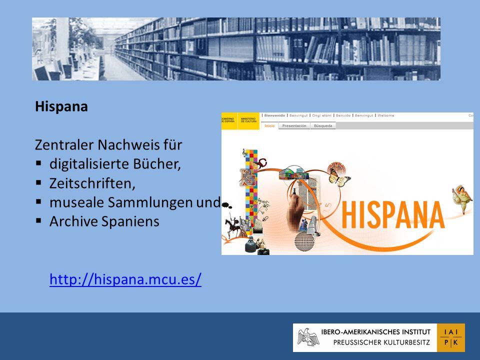 Hispana Zentraler Nachweis für. digitalisierte Bücher, Zeitschriften, museale Sammlungen und. Archive Spaniens.