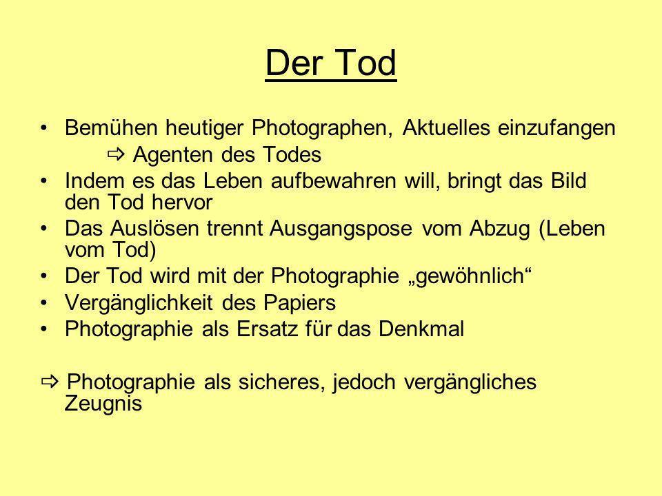 Der Tod Bemühen heutiger Photographen, Aktuelles einzufangen