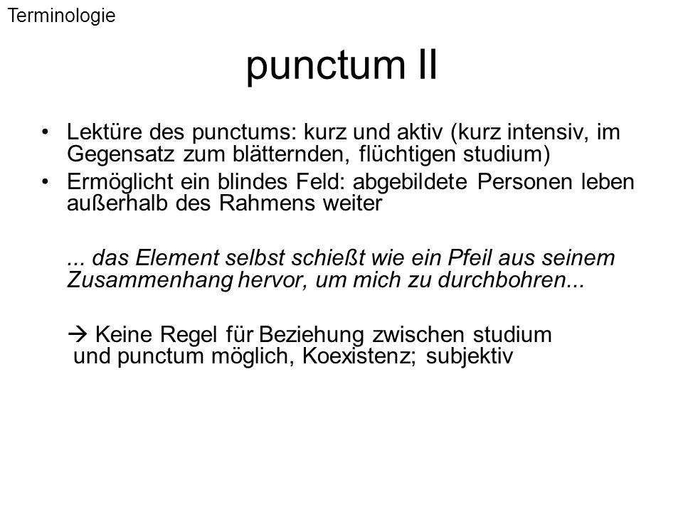 Terminologie punctum II. Lektüre des punctums: kurz und aktiv (kurz intensiv, im Gegensatz zum blätternden, flüchtigen studium)